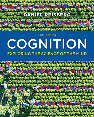 Test Bank For Cognition: Exploring the Science of the Mind (Sixth Edition) Sixth Edition
