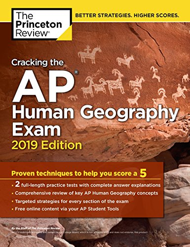 Test Bank For Cracking the AP Human Geography Exam, 2019 Edition: Practice Tests & Proven Techniques to Help You Score a 5 (College Test Preparation) 2019 Edition Edition