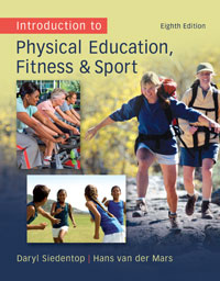 Test Bank for Introduction to Physical Education, Fitness, and Sport, 8E Daryl Siedentop, Hans Van Der Mars