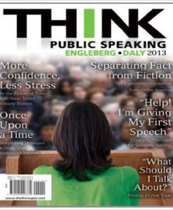 THINK Public Speaking 1st Edition Engleberg Daly Test Bank