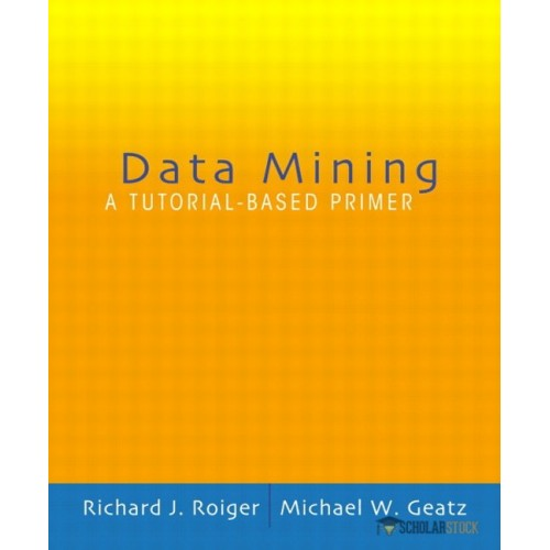 Solution Manual for Data Mining: A Tutorial Based Primer : 0201741288