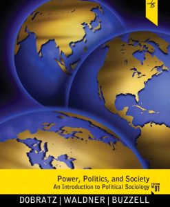 Test Bank for Power, Politics, and Society: An Introduction to Political Sociology Betty Dobratz,, Lisa Waldner, Timothy L. Buzzell