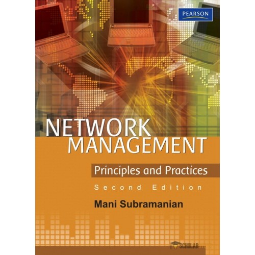 Solution Manual for Network Management: Principles and Practices, 2/E 2nd Edition : 08131734048