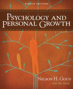 Test Bank for Psychology and Personal Growth, 8/E 8th Edition Nelson Goud, Abe Arkoff