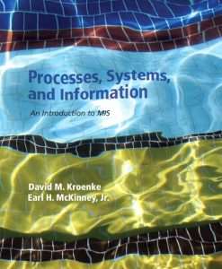 Solution Manual for Processes Systems and Information An Introduction to MIS by Kroenke