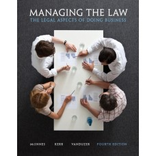 Solution Manual for Managing the Law: The Legal Aspects of Doing Business Plus MyBusLawLab with Pearson eText — Access Card Package, 4/E – Mitchell McInnes, Ian R. Kerr & J. Anthony VanDuzer