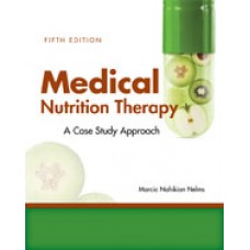 Solution Manual for Medical Nutrition Therapy A Case-Study Approach, 5th Edition