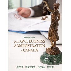 Solution Manual for The Law and Business Administration in Canada Plus Companion Website without Pearson eText — Package, 14/E – J.E. Smyth, Dan Soberman, Alex Easson & Shelley McGill