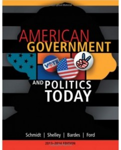 Test Bank for American Government and Politics Today, 2013-2014 Edition, 16th Edition: Steffen W. Schmidt