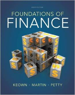 Test Bank for Foundations of Finance, 8th Edition by Keown