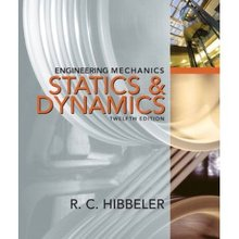 Engineering Mechanics Combined Statics And Dynamics Hibbeler 12th Edition Solutions Manual