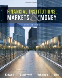 Test Bank for Financial Institutions Markets and Money, 11th Edition : Kidwell