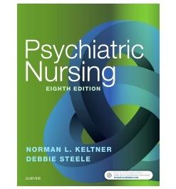 Test Bank for Psychiatric Nursing 8th Edition by Keltner