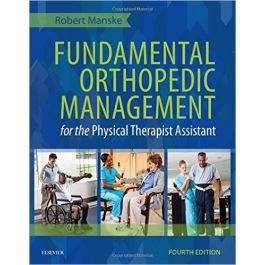 Test Bank for Fundamental Orthopedic Management for the Physical Therapist Assistant 4th Edition by Manske