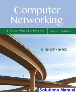 Computer Networking A Top-Down Approach 7th Edition Kurose Solutions Manual