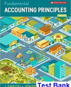 Fundamental Accounting Principles Volume 2 Canadian 15th Edition Larson Test Bank