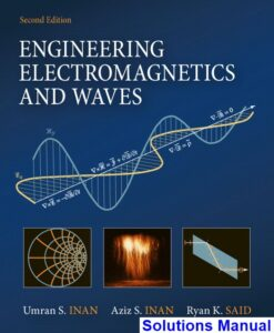 Engineering Electromagnetics and Waves 2nd Edition Inan Solutions Manual