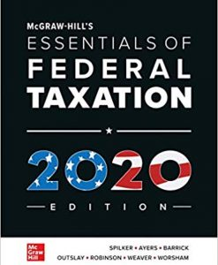 Test Bank for McGraw-Hill's Essentials of Federal Taxation 2020 Edition, 11th by Spilker