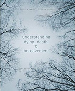 Test Bank for Understanding Dying, Death, and Bereavement 8th Edition