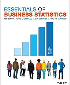 Solution Manual for Essentials of Business Statistics 1st Canadian Edition by Black