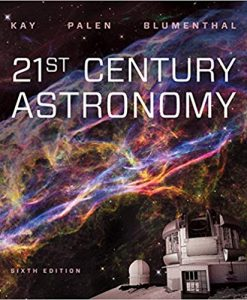 Solution Manual for 21st Century Astronomy 6th by Kay