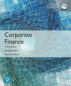 Solution Manual for Corporate Finance 5th Global Edition by Berk