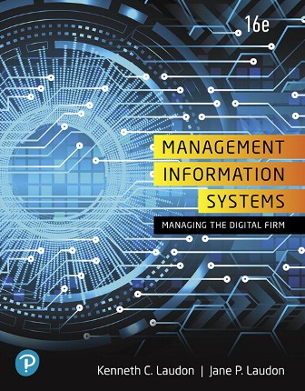 Test Bank for Management Information Systems: Managing the Digital Firm, 16th Edition, Kenneth C. Laudon, Jane P. Laudon, ISBN-10: 0135191793, ISBN-13: 9780135191798