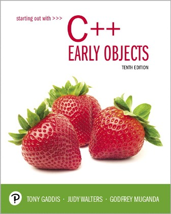 Solution Manual for Starting Out With C++: Early Objects, 10th Edition, Tony Gaddis, Judy Walters, Godfrey Muganda, ISBN-10: 0135235006, ISBN-13: 9780135235003
