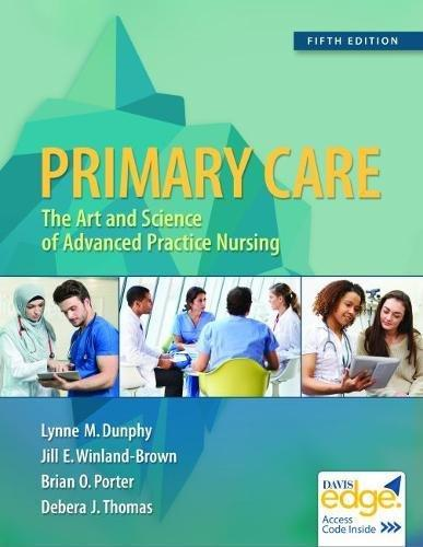 Test Bank for Primary Care: Art and Science of Advanced Practice Nursing, 5th Edition, Dunphy, ISBN-10: 0803667183, ISBN-13: 9780803667181