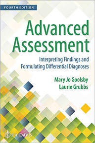 Test Bank for Advanced Assessment : Interpreting Findings and Formulating Differential Diagnoses 4th Edition Goolsby ISBN-13: 9780803668942