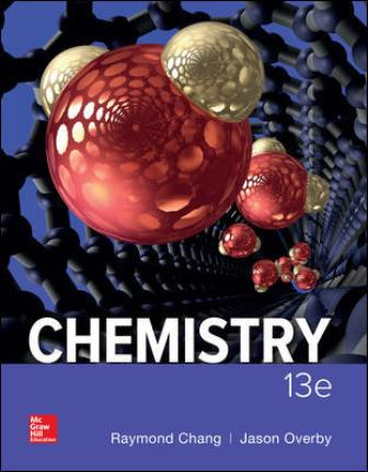 Solution Manual for Chemistry, 13th Edition, Raymond Chang, Jason Overby, ISBN10: 1259911152, ISBN13: 9781259911156
