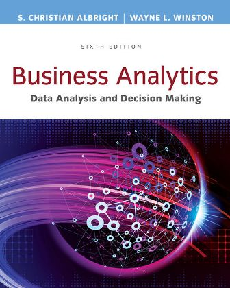 Test Bank for Business Analytics: Data Analysis & Decision Making 6th Edition Albright ISBN-10: 1305947541, ISBN-13: 9781305947542