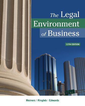 Test Bank for The Legal Environment of Business 13th Edition Meiners ISBN-10: 1337095494, ISBN-13: 9781337095495