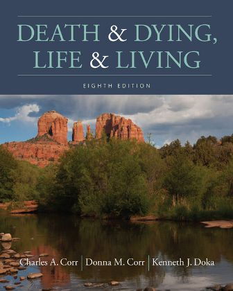 Test Bank for Death and Dying, Life and Living 8th Edition Corr, ISBN-10: 1337563897, ISBN-13: 9781337563895