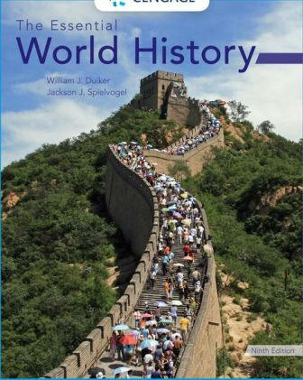 Test Bank for The Essential World History 9th Edition Duiker ISBN-10: 1337696455, ISBN-13: 9781337696456