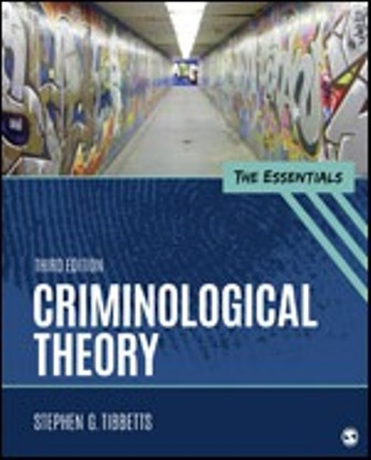 Test Bank for Criminological Theory The Essentials 3rd Edition Tibbetts ISBN: 9781506367897