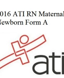 ATI RN Proctored Maternal Newborn Form A 2016