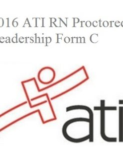 ATI RN Proctored Leadership Form C 2016
