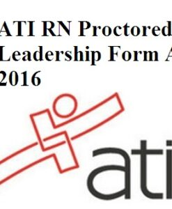 ATI RN Proctored Leadership Form A 2016