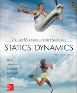 Solution Manual for Vector Mechanics for Engineers: Statics and Dynamics, 12th Edition, Ferdinand Beer, E. Russell Johnston Jr., David Mazurek, Phillip Cornwell, Brian Self, ISBN10: 125963809X, ISBN13: 9781259638091