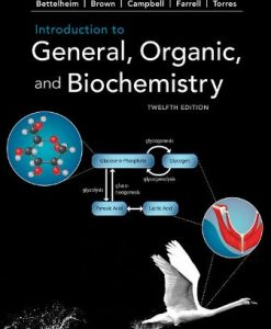 Solution Manual for Introduction to General, Organic and Biochemistry, 12th Edition, Frederick A. Bettelheim, William H. Brown, Mary K. Campbell, Shawn O. Farrell, Omar Torres, ISBN-10: 1337571350, ISBN-13: 9781337571357