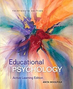 Test Bank for Educational Psychology Active Learning Edition, 13th Edition, Anita Woolfolk, ISBN: 9780134240794