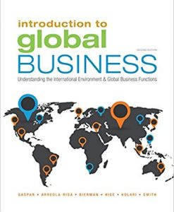 Solution Manual for Introduction to Global Business: Understanding the International Environment & Global Business Functions 2nd Edition