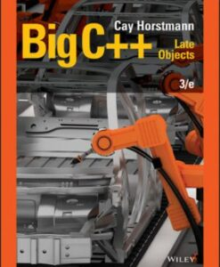 Solution Manual for Big C++: Late Objects, 3rd Edition, Cay S. Horstmann, ISBN: 1119402972, ISBN: 9781119402978
