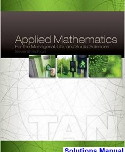 Applied Mathematics for the Managerial Life and Social Sciences 7th Edition Tan Solutions Manual