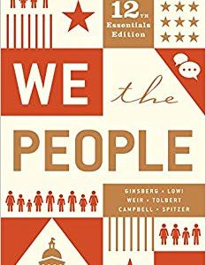 Test Bank for We the People (Essentials Twelfth Edition) Essentials Twelfth Edition