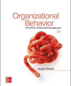 Test Bank for Organizational Behavior: A Practical, Problem-Solving Approach, 3rd Edition, Angelo Kinicki, ISBN10: 1260075079, ISBN13: 9781260075076